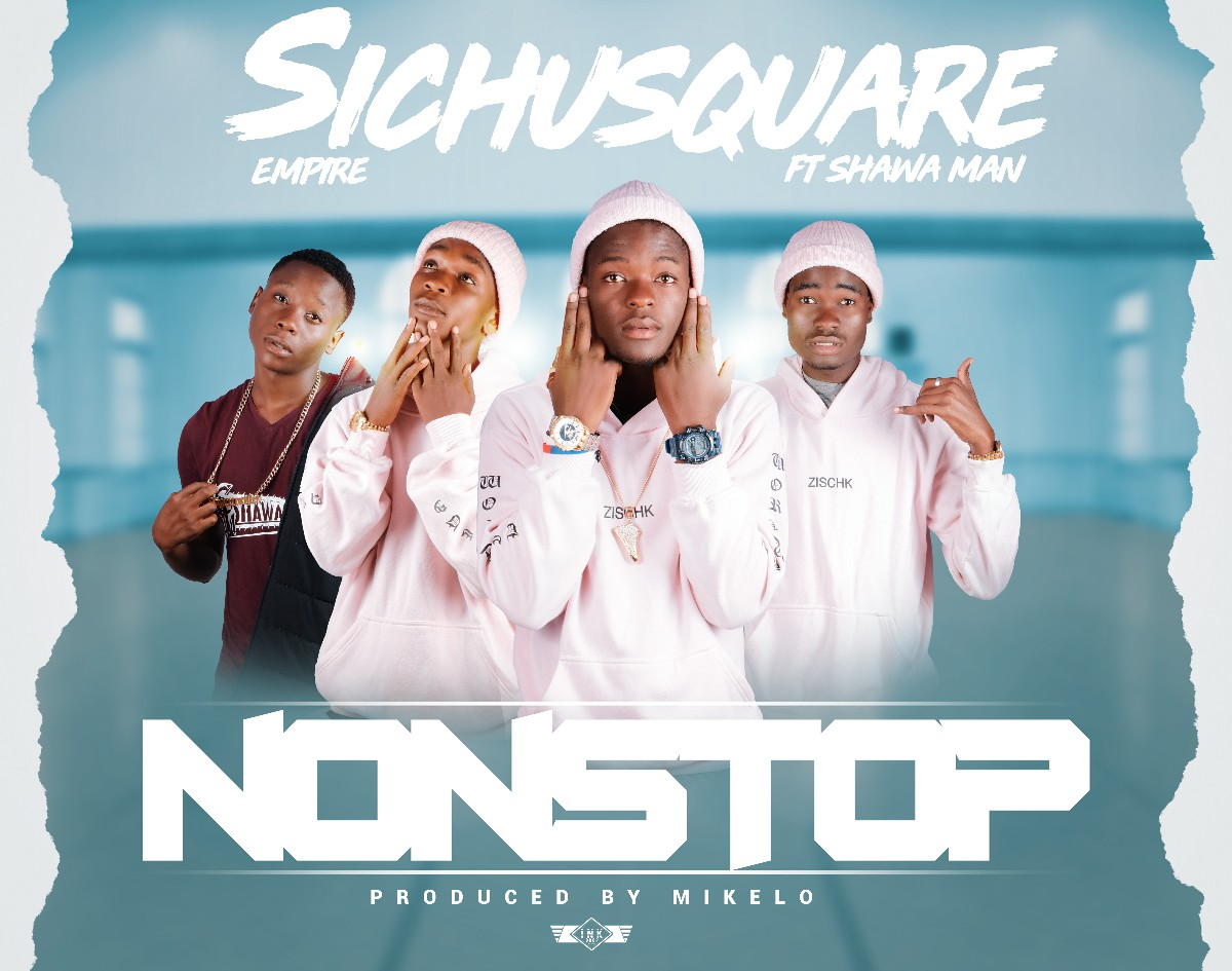 Sichusquare Empire ft. Shawa Man - Non-stop