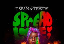 T-Sean & Tbwoy - Spread Love (Prod. Uptown Beats)