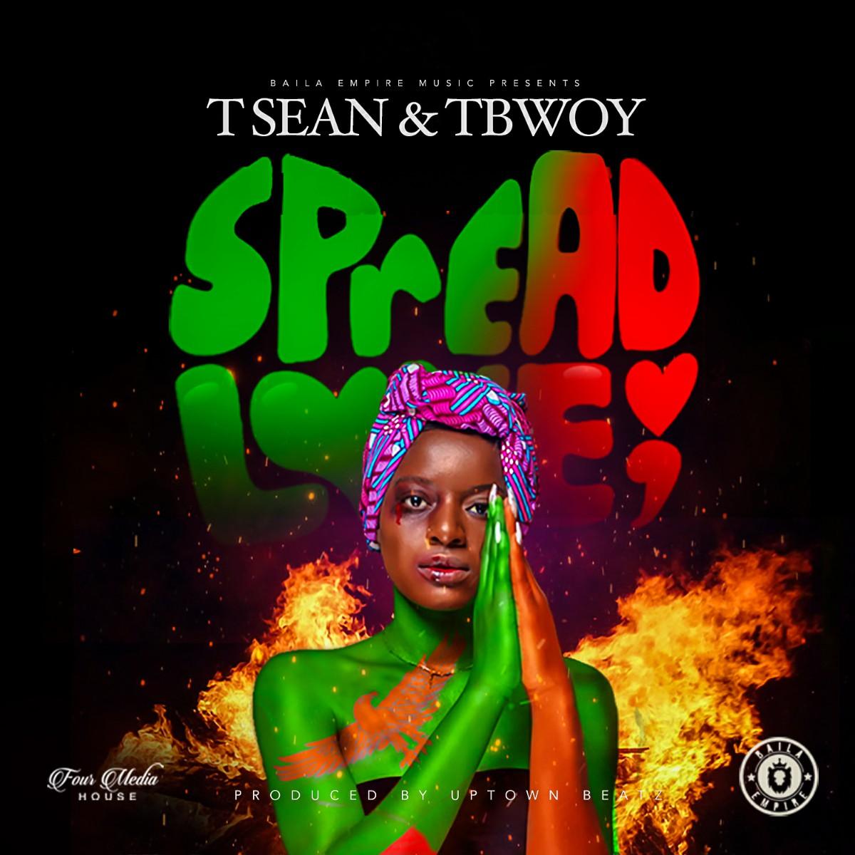 T-Sean & Tbwoy - Spread Love (Prod. Uptown Beats)