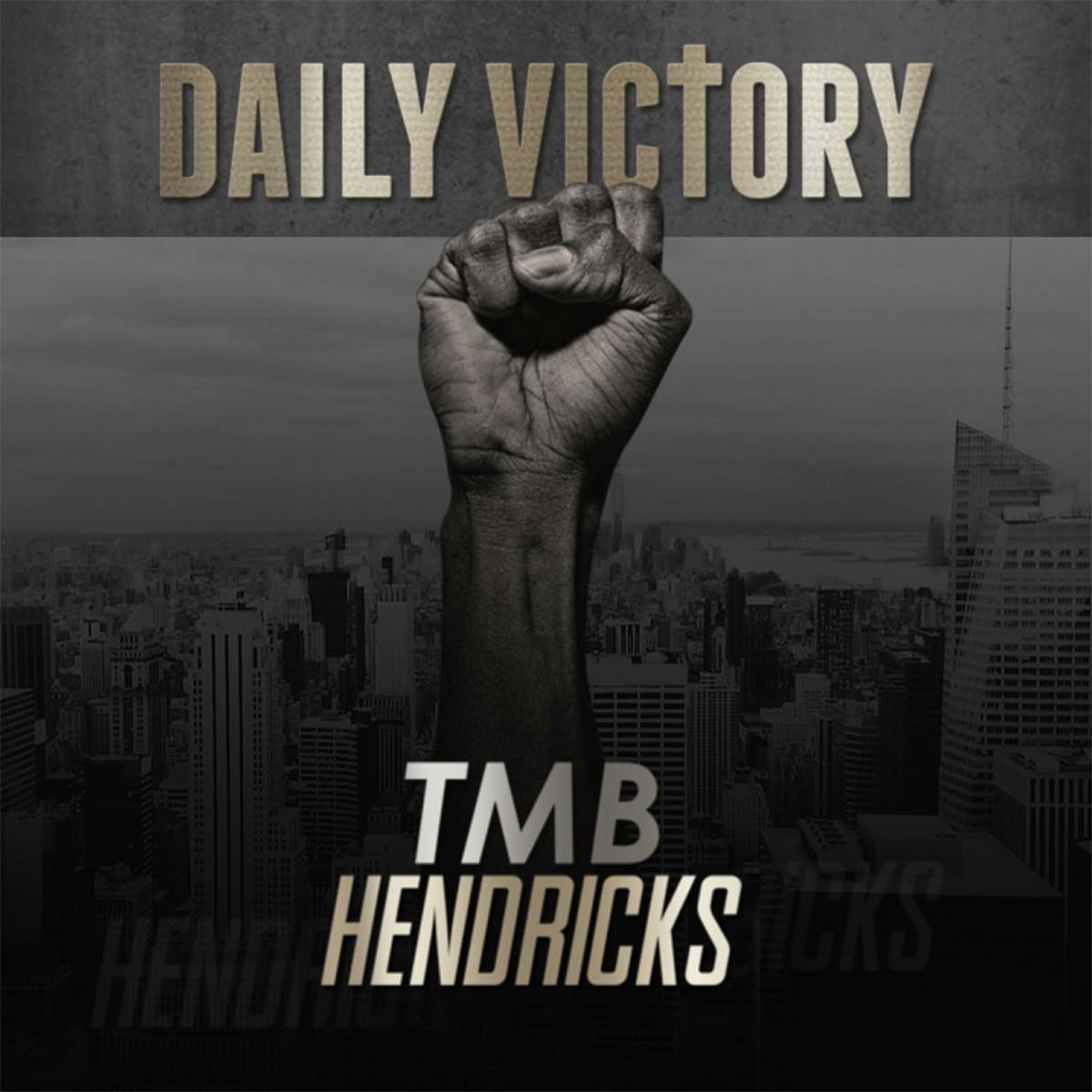TMB Hendricks - Daily Victory (Prod. Vinny)