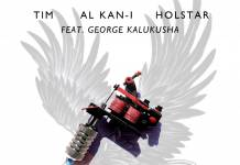 Tim x Al Kan-I x Holstar ft. George Kalukusha - Tattoos