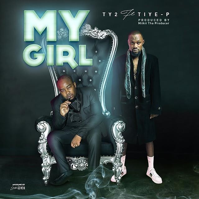 Ty2 ft. Tiye P - My Girl