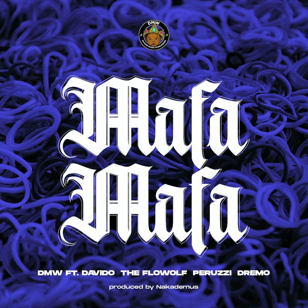 DMW ft. Davido, The Flowolf, Peruzzi & Dremo - Mafa Mafa