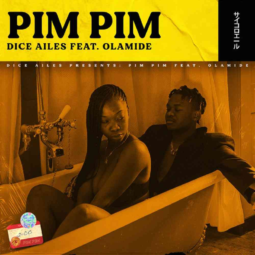 Dice Ailes ft. Olamide - Pim Pim (Official Video)