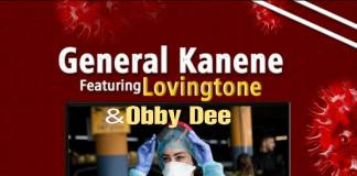 General Kanene ft. Lovingtone & Obby Dee - Corona Virus