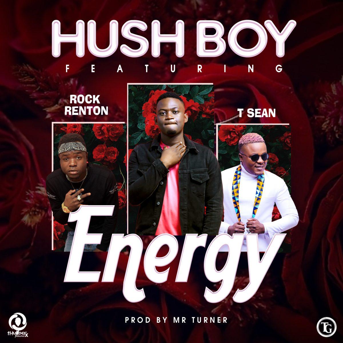 Hush Boy ft. Rock Renton & T-Sean - Energy