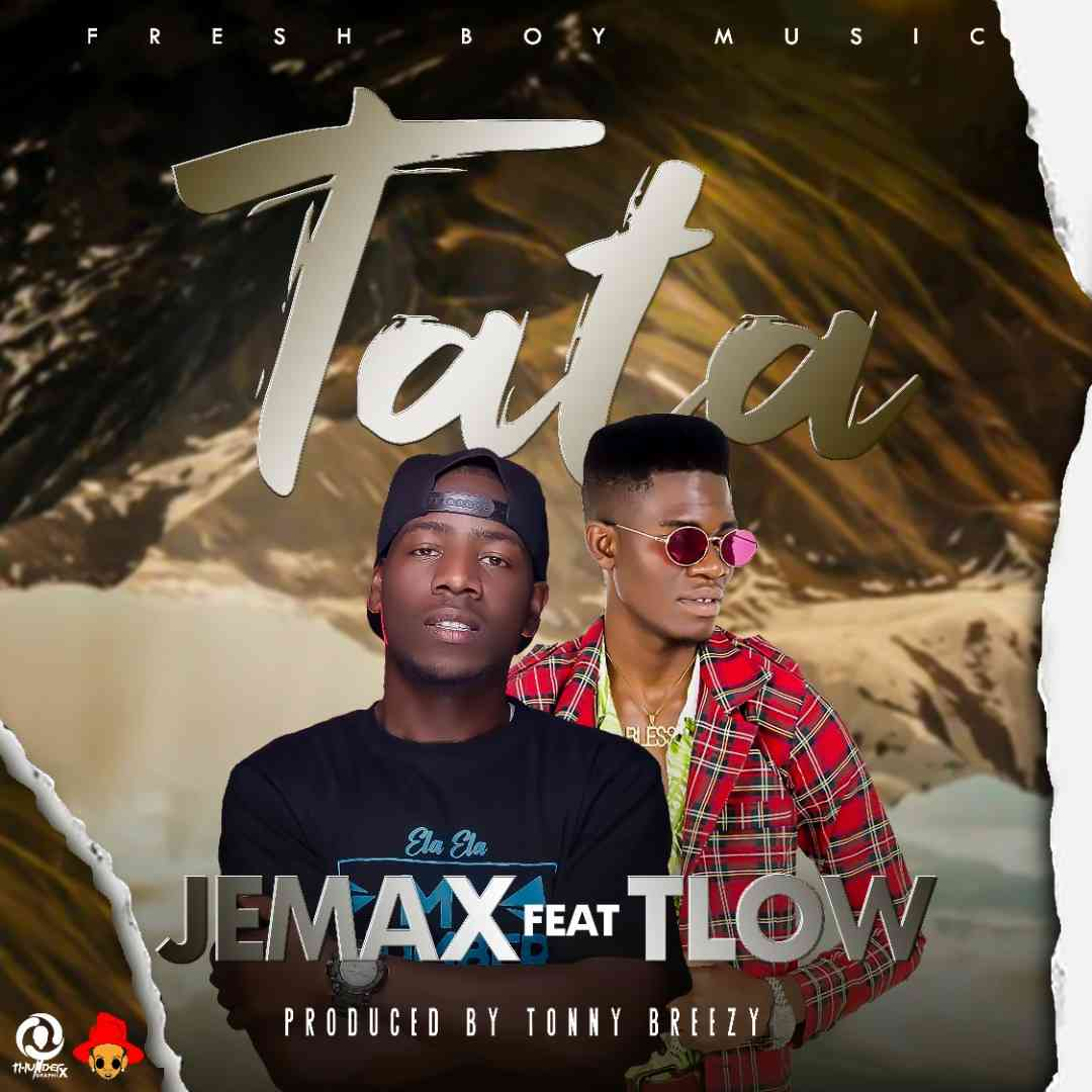 Jemax ft. T-Low - Tata
