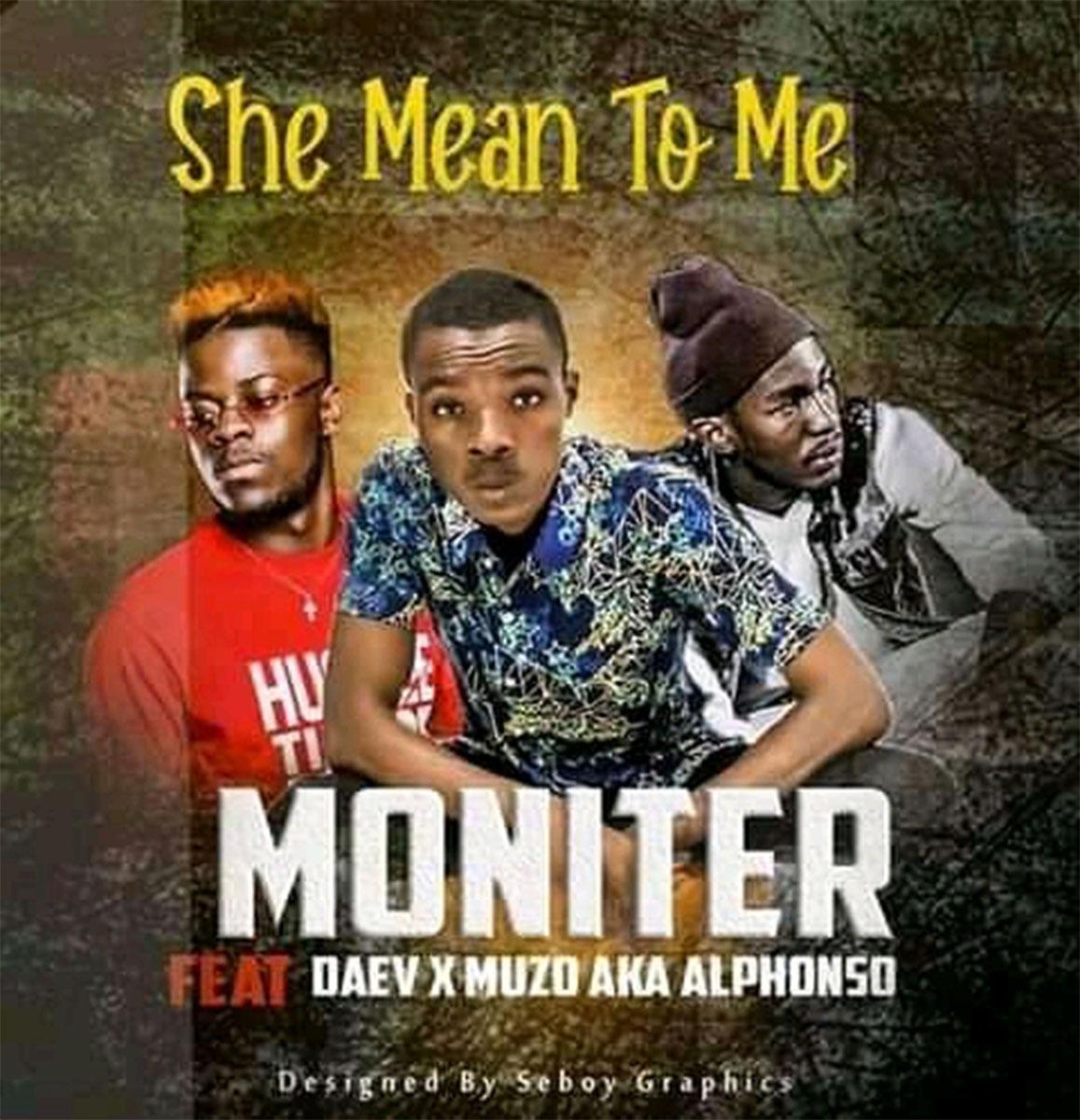 Moniter ft. Daev & Muzo AKA Alphonso - She Mean To Me