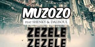 Muzozo ft. Shenky & Dalisoul - Zezele Zezele
