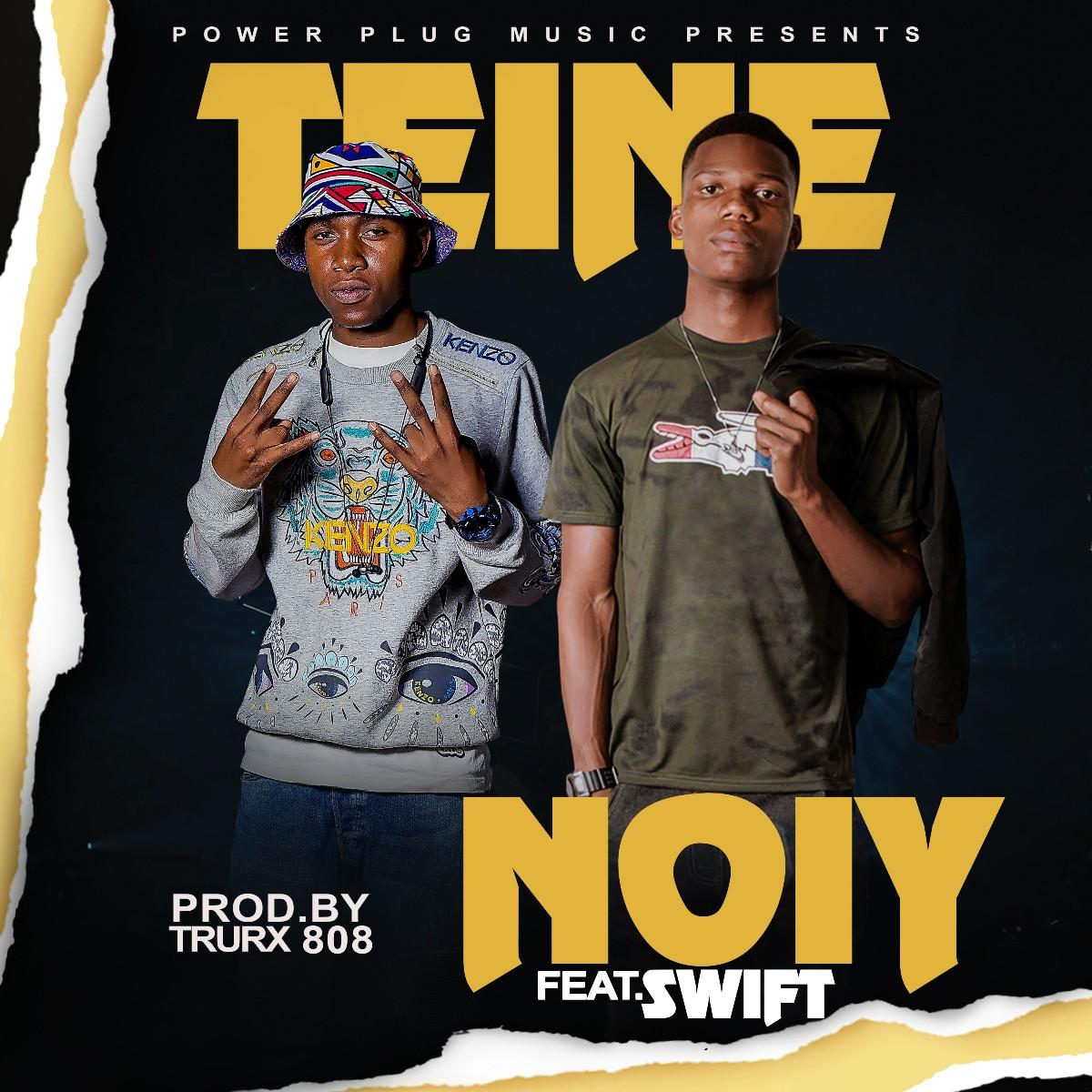 Noiy ft. Swift - Teine (Prod. Trurx 808)