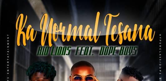Rio Lions ft. Dope Boys - Ka Normal Tesana