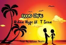 Urban Hype ft. T-Sean - Good Life