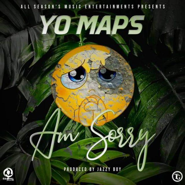 Yo Maps - Am Sorry (Prod. Jazzy Boy)