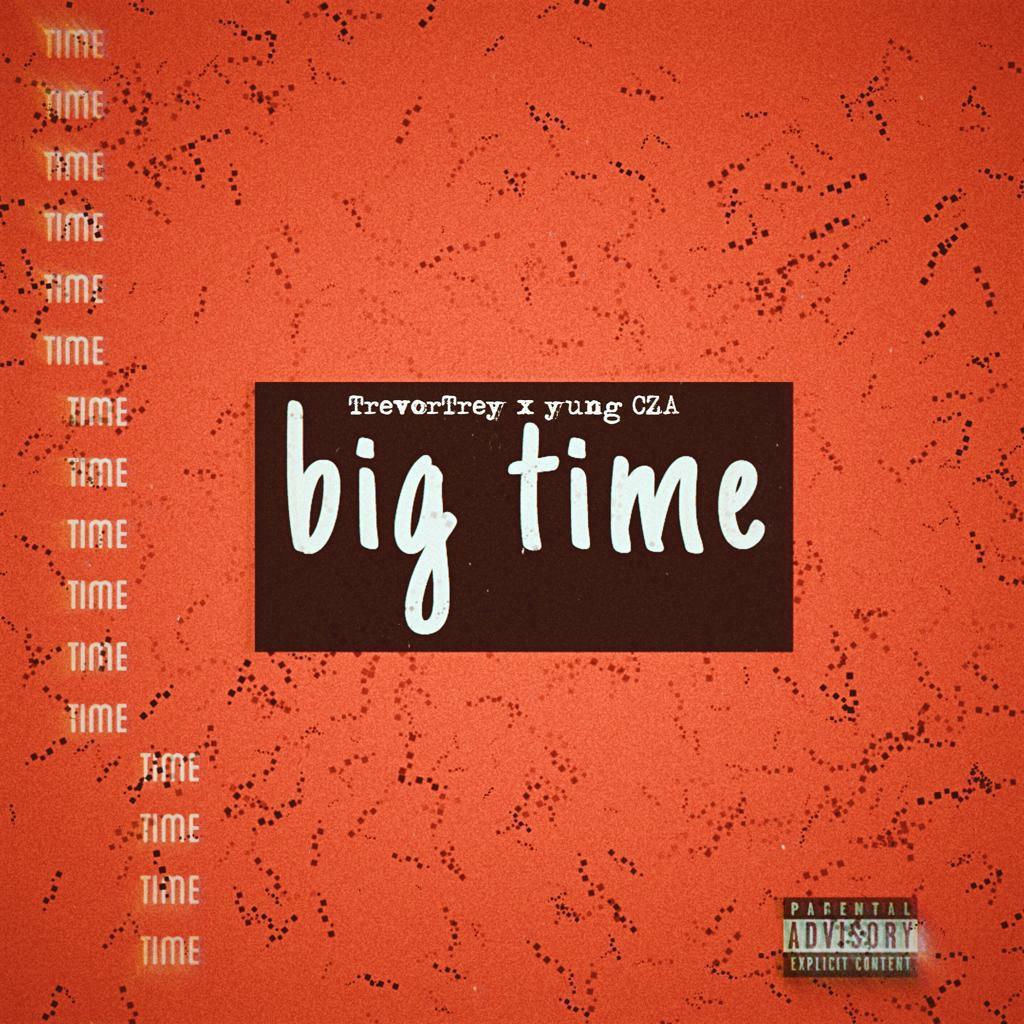 Yung CZA X TrevorTrey - Big Time