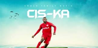 Cis-Ka - Enock Mwepu (Prod. Drop Dizo)