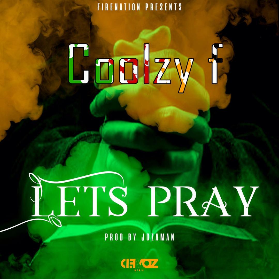 Coolzy F - Lets Pray (Prod. Mujoza)