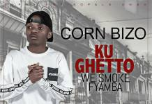 Corn Bizo - Ku Ghetto (We Smoke Fyamba)