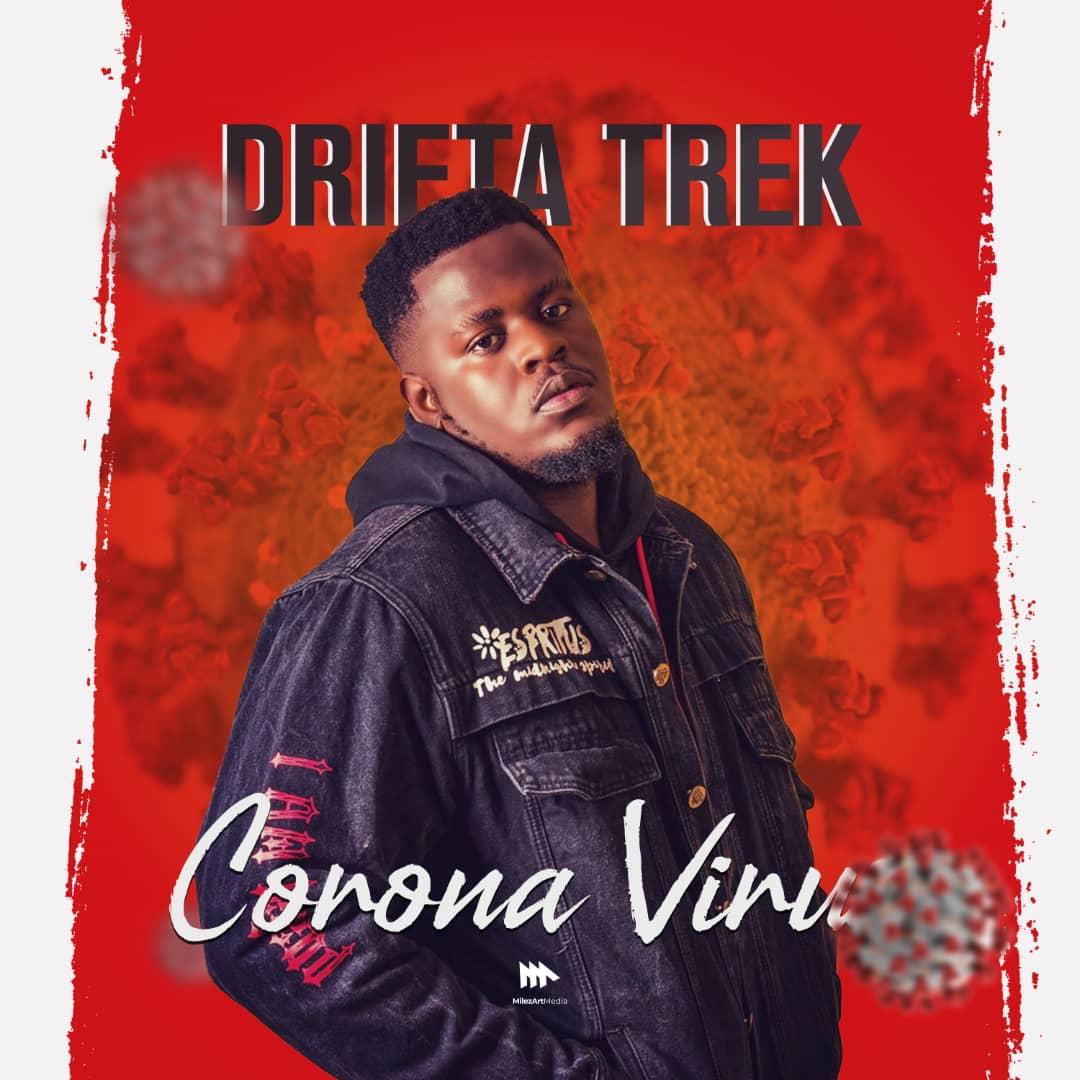 Drifta Trek - Coronavirus
