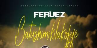 Feruez - Batushimikilakofye (Prod. Mujoza)