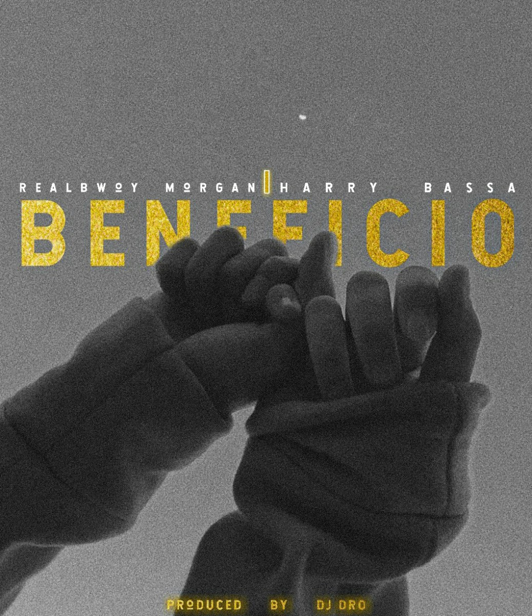 RealBwoy Morgan ft. Harry Bassa - Beneficio (Prod. DJ Dro)
