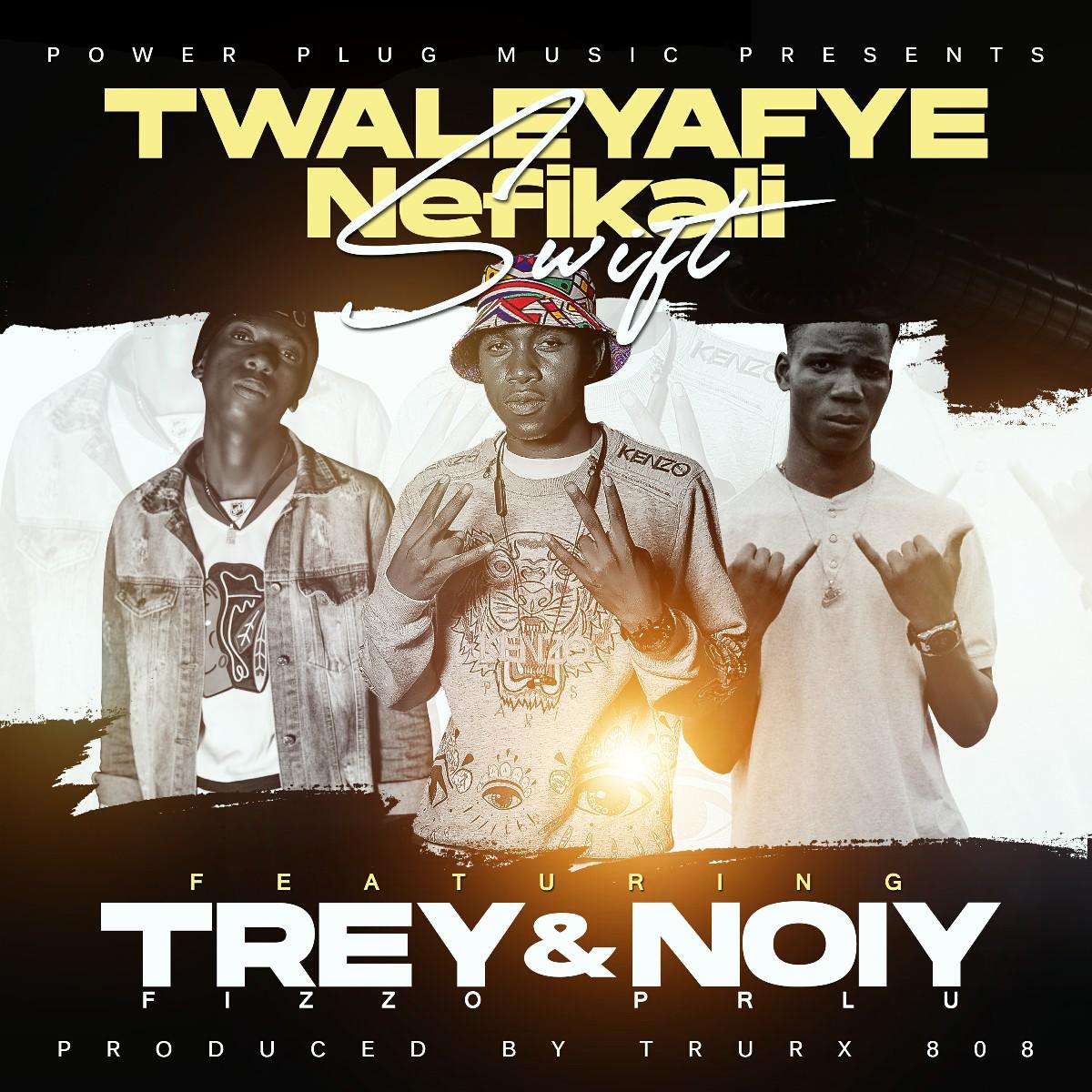 Swift BLM ft. Noiy & Trey Fizzo - Twaleyafye Nefikali