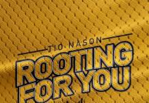 Tio Nason - Rooting For You
