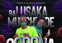 Ba Lusaka Munchende - Corona Dance