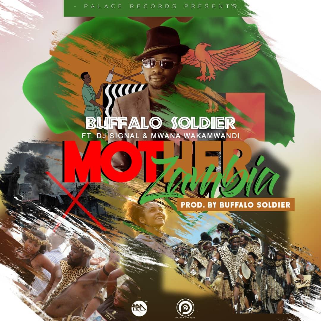 Buffalo Soldier ft. DJ Signal & Mwana Wakamwado - Mother Zambia