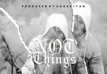 Chanda Mbao - Not Things (Prod. Chase Iyan)