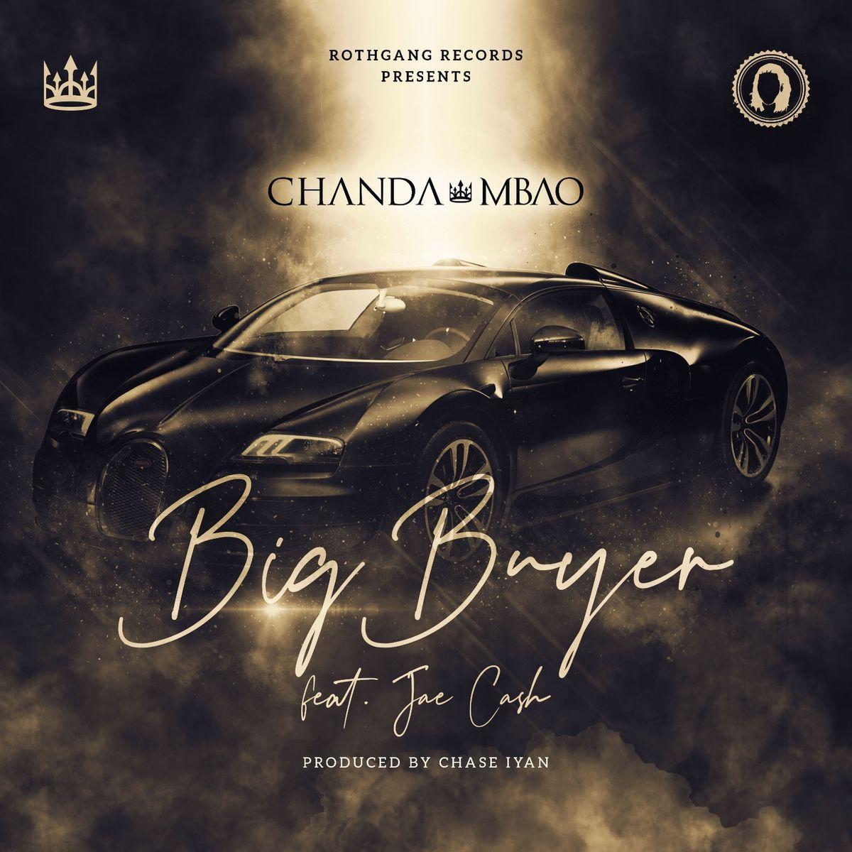 Chanda Mbao ft. Jae Cash - Big Buyer (Prod. Chase Iyan)