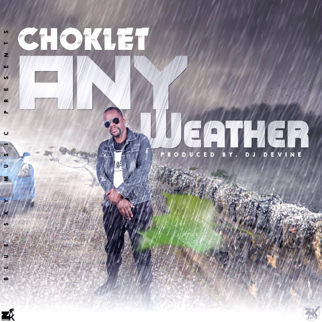 Choklet - Any Weather (Prod. DJ Devine)