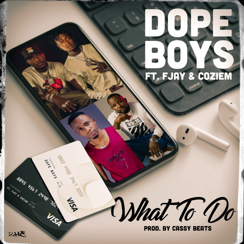 Dope Boys ft. F Jay & Coziem - What To Do