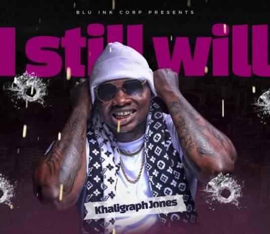 Khaligraph Jones - I Still Will (Will Freestyle)