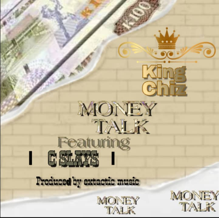 King Chiz ft. C Slays - Money Talk