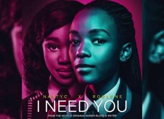 Nasty C x Rowlene - I Need You (Netflix Original Series Blood & Water Soundtrack)
