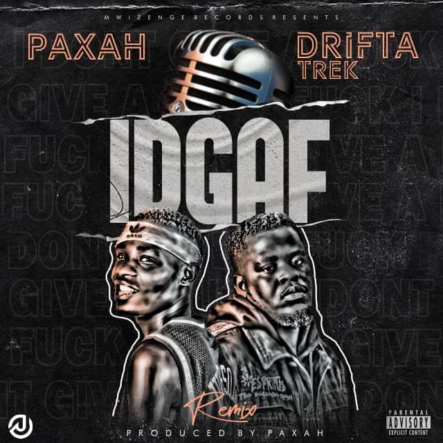 Paxah ft. Drifta Trek - IDGAF (Remix)