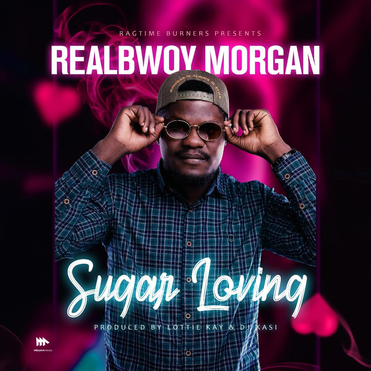 RealBwoy Morgan - Sugar Loving
