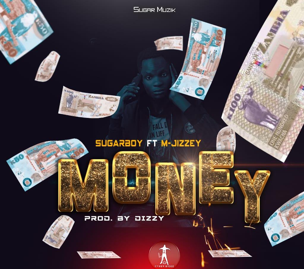 Sugar Boy ft. M-Jizzey - Money (Prod. Dizzy)