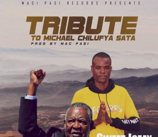 Sweet Jozay - Tribute To Michael Chilufya Sata