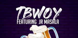 Tbwoy ft. Jr Masala - Cheers (Prod. Jazzy Boy)
