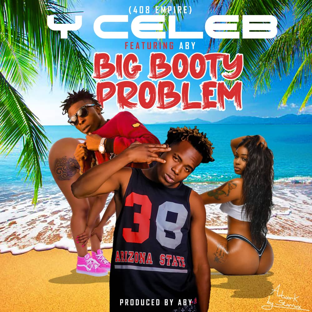 Y Celeb ft. ABY - Big Booty Problem