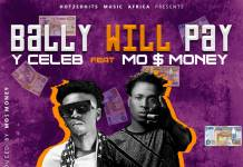 Y Celeb ft. Mo Money - Bally Will Pay