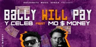 Y Celeb ft. Mo Money - Bally Will Pay