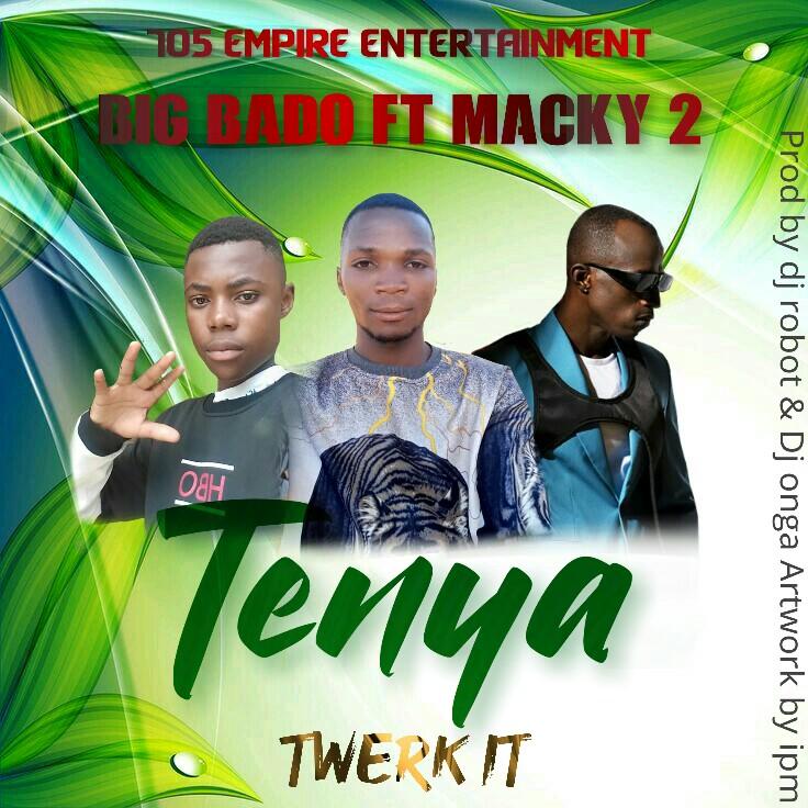 Big Bado ft. Macky 2 - Tenya (Twerk It)