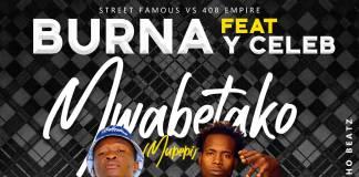 Burna ft. Y Celeb - Mwabetako Mupepi