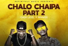 Cash Level X Brawen - Chalo Chaipa (Part 2)