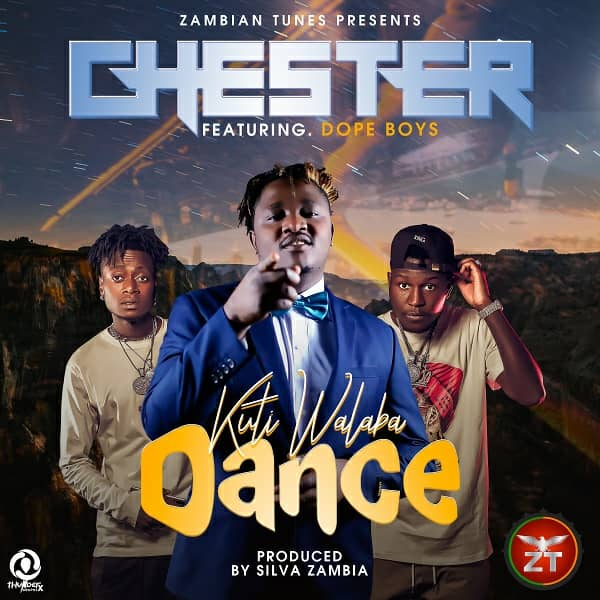 Chester ft. Dope Boys - Kuti Walaba Dance