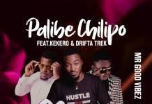 Clusha ft. Kekero & Drifta Trek - Palibe Chilipo