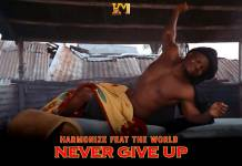 Harmonize - Never Give Up (Official Video)
