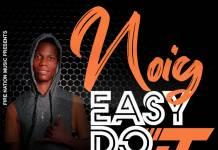 Noiy - Easy Does It (Prod. Joza Man)